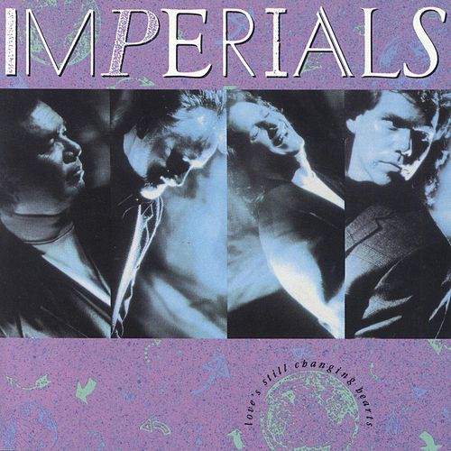 Play & Download Love's Still Changing Hearts by The Imperials | Napster