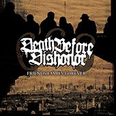 Friends Family Forever (Reissue) by Death Before Dishonor