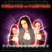 Play & Download Theatre Des Vampires by Psicodreamics | Napster