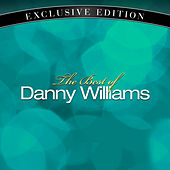 The Best Of Danny Williams by Danny Williams
