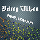 Play & Download What's Going On by Delroy Wilson | Napster