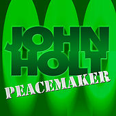 Play & Download Peacemaker by John Holt   Napster