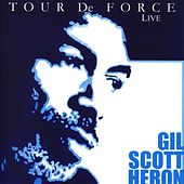Play & Download Tour de Force (Live) by Gil Scott-Heron | Napster
