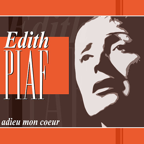 Play & Download Adieu mon coeur by Edith Piaf | Napster