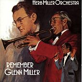 Play & Download Remember Glenn Miller by Herb Miller Orchestra | Napster