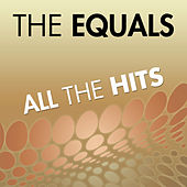 Play & Download All The Hits Of The Equals by The Equals | Napster