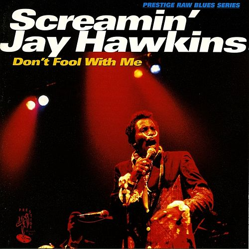 Don't Fool With Me by Screamin' Jay Hawkins