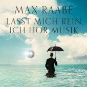 Lasst mich rein, ich hör Musik von Max Raabe