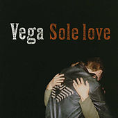 Play & Download Sole Love by Vega | Napster