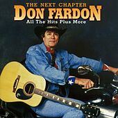 Play & Download The Next Chapter - All the Hits Plus More by Don Fardon | Napster