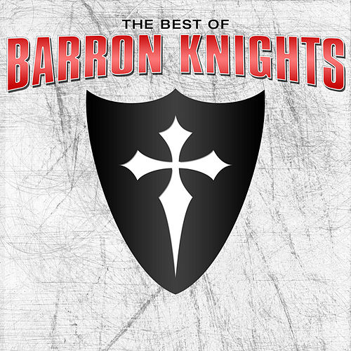 Best Of The Barron Knights by The Barron Knights
