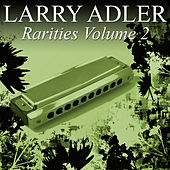 Play & Download Harmonica Rarities Vol 2 by Larry Adler | Napster