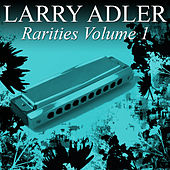 Play & Download Harmonica Rarities Vol. 1 by Larry Adler | Napster