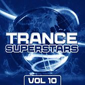 Play & Download Trance Superstars Vol. 10 - EP by Various Artists | Napster