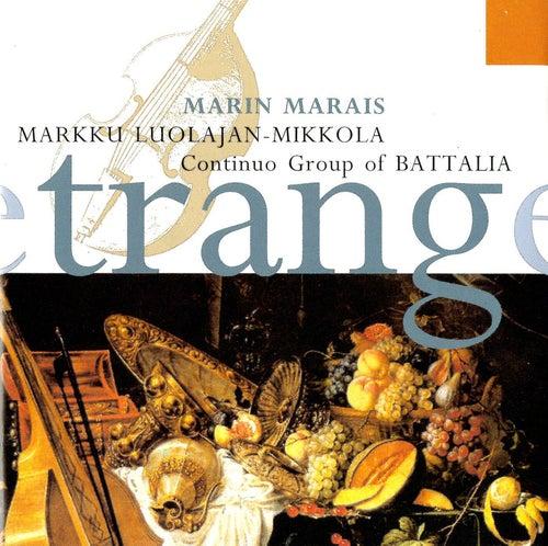 Marais: Pièces de Viole, Book IV, Suitte d'un Goût Étranger (Excerpts) by Markku Luolajan-Mikkola