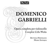 Play & Download Gabrielli: Opera completa per violoncello by Bettina Hoffmann | Napster
