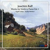 Raff: Works for Violin and Piano, Vol. 1 by Ingolf Turban