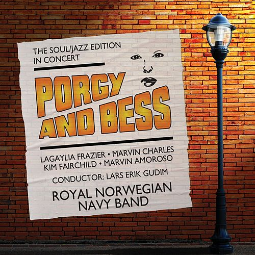 Porgy and Bess - The Soul/Jazz Edition by The Royal Norwegian Navy Band