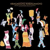 Play & Download Kibagamoyo Wabagamoyo by Various Artists | Napster