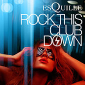 Rock This Club Down EP by Esquille