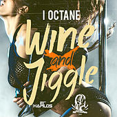 Wine and Jiggle - Single by I-Octane