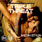 Play & Download Wildin Stylin  - Single by Triple Threat | Napster