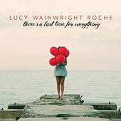 Play & Download There's a Last Time for Everything by Lucy Wainwright Roche | Napster