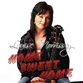 Play & Download Home Sweet Home by Louise Morrissey | Napster