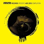 Play & Download Intacto Records Presents ADE 2013 Compilation by Various Artists | Napster