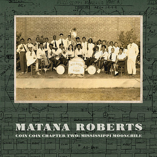 Coin Coin Chapter Two: Mississippi Moonchile by Matana Roberts