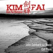 Out There (Kim Fai Remixes) by John Dahlbäck