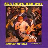 Play & Download Ska Down Her Way: Women Of Ska Volume 2 by Various Artists | Napster
