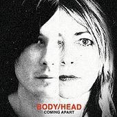 Play & Download Coming Apart by Body/Head | Napster