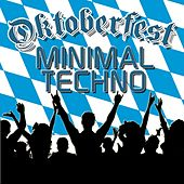 Play & Download Oktoberfest Minimal Techno by Various Artists | Napster