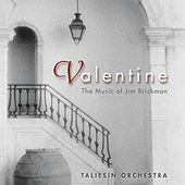 Play & Download Valentine - The Music of Jim Brickman by The Taliesin Orchestra | Napster