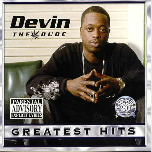 Greatest Hits by Devin The Dude