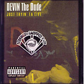 Play & Download Just Tryin' Ta Live (Screwed & Chopped-A-Lot) by Devin The Dude | Napster