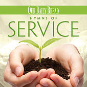 Our Daily Bread - Hymns of Service by Mark Baldwin