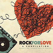 Play & Download Rock for Love by Various Artists | Napster