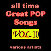 All Time Great Pop Songs, Vol. 10 by Various Artists