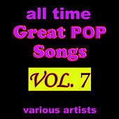 Play & Download All Time Great Pop Songs, Vol. 7 by Various Artists | Napster