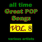 Play & Download All Time Great Pop Songs, Vol. 8 by Various Artists | Napster
