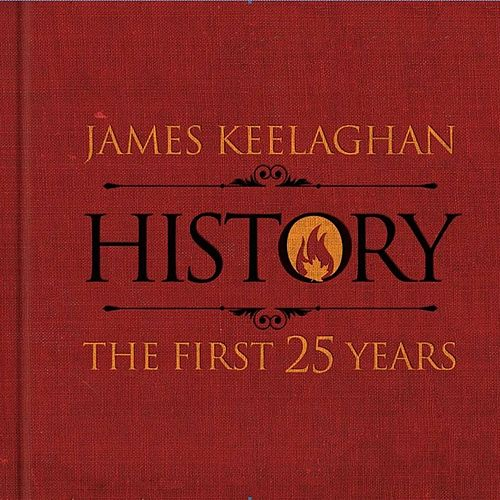 Play & Download History - The First 25 Years by James Keelaghan | Napster