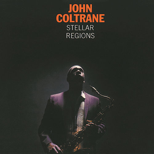 Play & Download Stellar Regions by John Coltrane | Napster