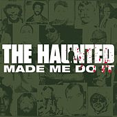 Play & Download The Haunted Made Me Do It by The Haunted | Napster