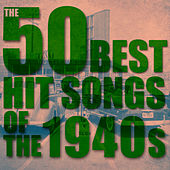 Play & Download The 50 Best Hit Songs of the 1940s by Various Artists | Napster
