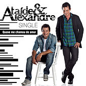Play & Download Quase Me Chamou de Amor - Single by Ataíde e Alexandre | Napster