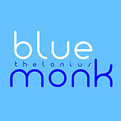 Play & Download Blue Monk: The Very Best of Thelonious Monk by Thelonious Monk | Napster