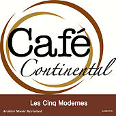 Play & Download Cafe Continental by Les Cinq Modernes | Napster