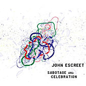 Play & Download Sabotage and Celebration by John Escreet | Napster